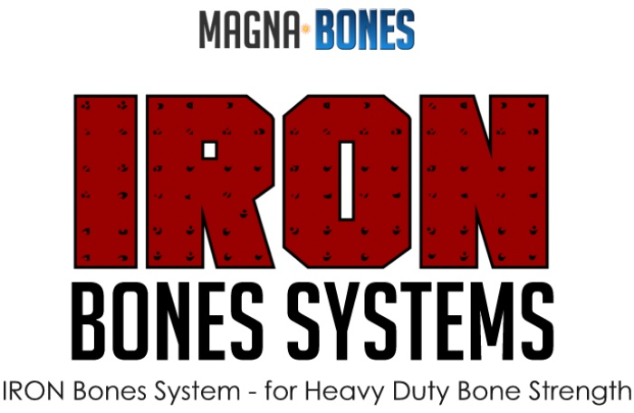 IRON Bones System - for Heavy Duty Bone Strength
